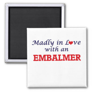 Madly in love with an Embalmer Square Magnet