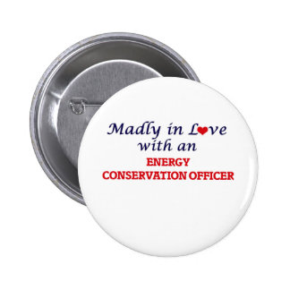 Madly in love with an Energy Conservation Officer 6 Cm Round Badge
