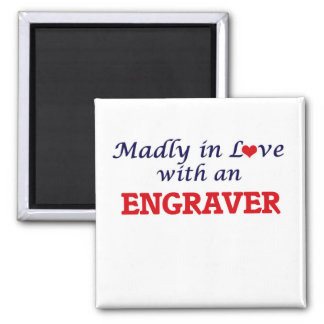 Madly in love with an Engraver Square Magnet
