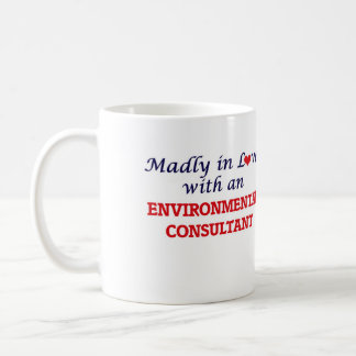 Madly in love with an Environmental Consultant Coffee Mug