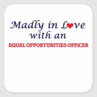 Madly in love with an Equal Opportunities Officer Square Sticker