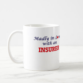Madly in love with an Insurer Coffee Mug