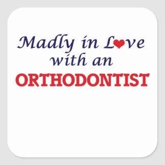 Madly in love with an Orthodontist Square Sticker