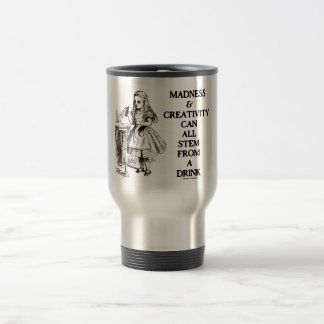 Madness & Creativity Can All Stem From A Drink Travel Mug