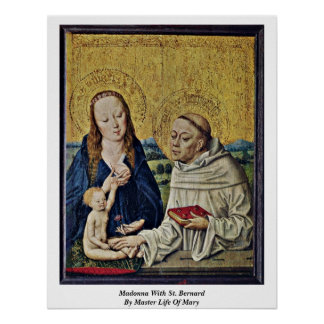 Madonna With St. Bernard By Master Life Of Mary Poster