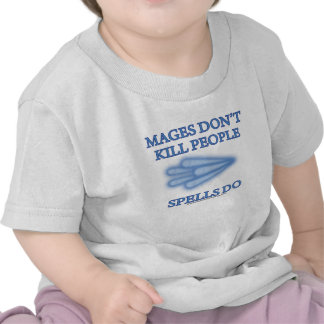Mages Don't Kill People... Tee Shirt
