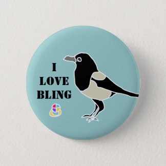 Maggie the magpie/I love bling 6 Cm Round Badge