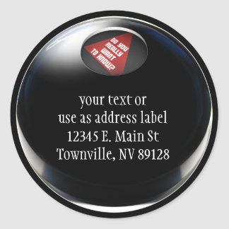 """Magic 8 Ball says, """"Do you really want to know?"""" Round Sticker"""