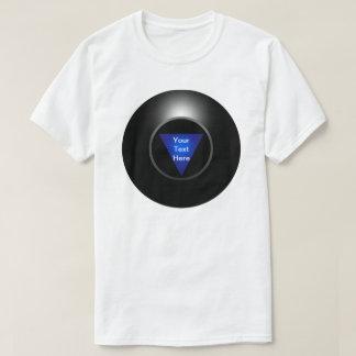 Magic 8 Ball - Your Text T-Shirt