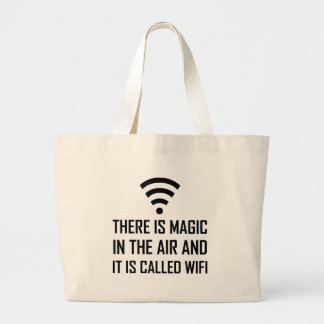 Magic In The Air Is Wifi Large Tote Bag
