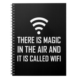 Magic In The Air Is Wifi Notebook