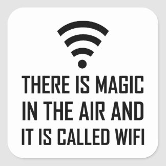 Magic In The Air Is Wifi Square Sticker