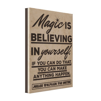 Magic is believing in yourself... canvas print