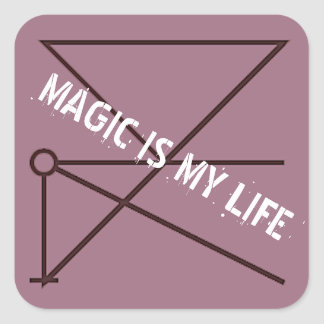 MAGIC IS MY LIFE SQUARE STICKER
