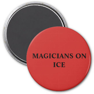 MAGICIANS ON ICE REFRIGERATOR MAGNET