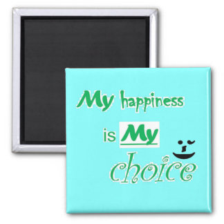 Magnet - motivational - My happiness is My choice