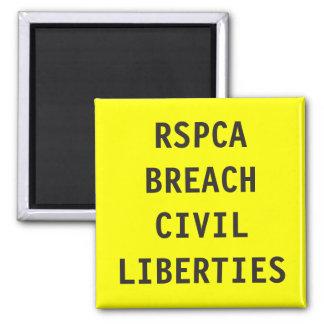 Magnet RSPCA RSPCA Breach Civil Liberties