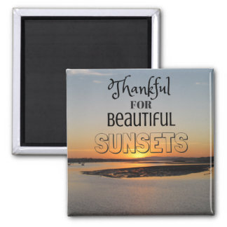 """Magnet """"Thankful will be Beautiful Sunsets """""""