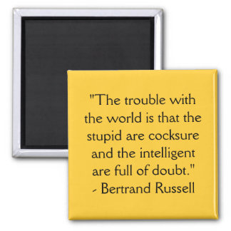 Magnet: The trouble with the world... Square Magnet