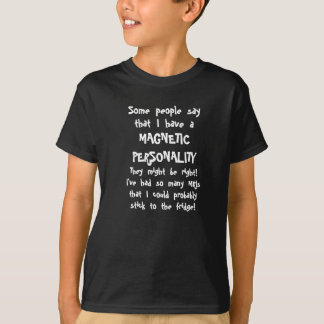 Magnetic personality on black T-Shirt