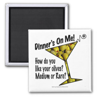MAGNETS Dinner! Olives? Medium or Rare?