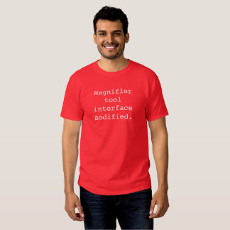 Magnifier tool interface modified tshirts