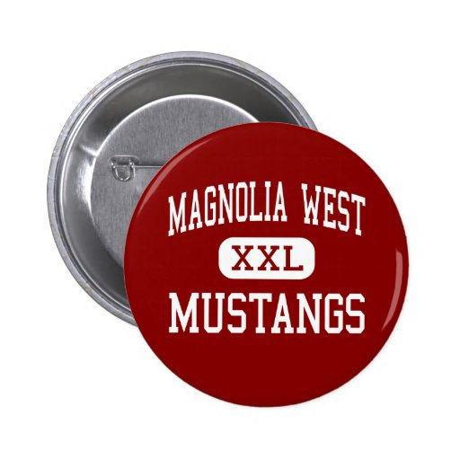 Magnolia West - Mustangs - High - Magnolia Texas Pinback Button