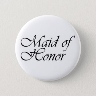 Maid of Honor gift 6 Cm Round Badge