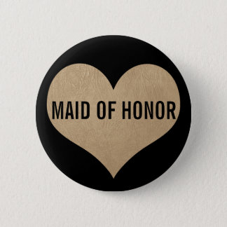 Maid of Honor Leather Texture Gold Heart 6 Cm Round Badge