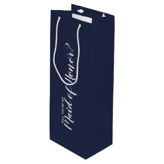Maid of Honor Proposal Modern Script Navy Blue Wine Gift Bag