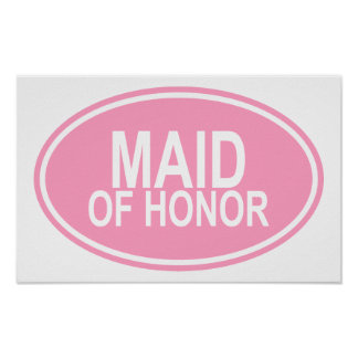 Maid of HonorWedding Oval Pink Poster