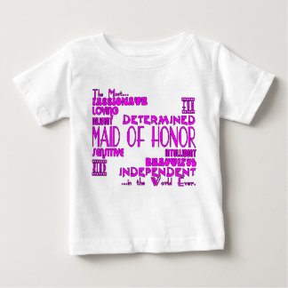 Maids of Honor Wedding Party Favors : Qualities Baby T-Shirt