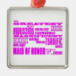 Maids of Honour Fun Gifts : Greatest Maid of Honou Ornaments