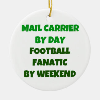 Mail Carrier by Day Football Fanatic by Weekend Round Ceramic Decoration
