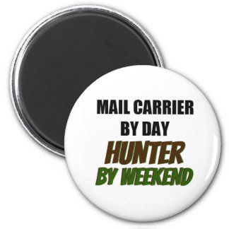 Mail Carrier by Day Hunter by Weekend 6 Cm Round Magnet