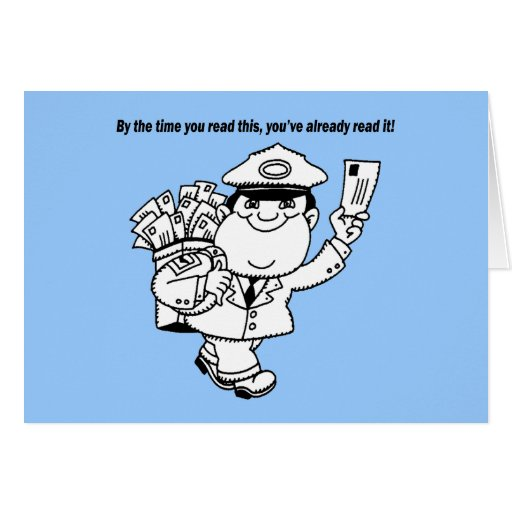 Mailman Humor - By The Time You Read This ... Greeting Card