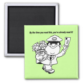 Mailman Humor - By The Time You Read This ... Refrigerator Magnet