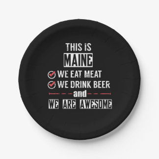 Maine Eat Meat Drink Beer Awesome Paper Plate
