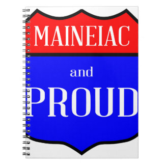 Maineiac And Proud Notebook