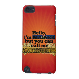 Mainer, but call me Awesome iPod Touch (5th Generation) Case