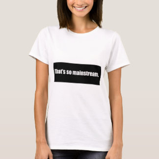 Mainstream T-Shirt