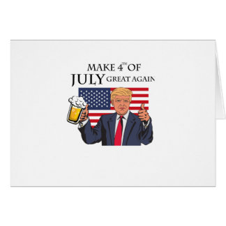 Make 4th of July Great Again  Trump funny Card