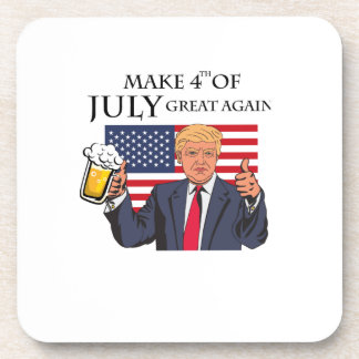Make 4th of July Great Again  Trump funny Coaster