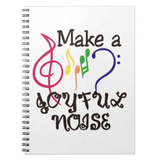 Make A Joyful Noise Note Book