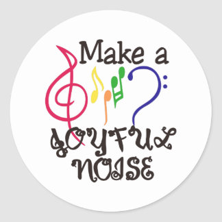 Make A Joyful Noise Round Sticker