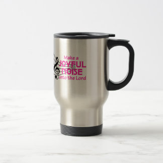 MAKE A JOYFUL NOISE STAINLESS STEEL TRAVEL MUG