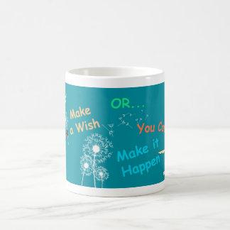 Make a Wish or Make it Happen! Coffee Mug