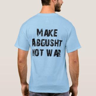 Make Abgusht Not War T-Shirt