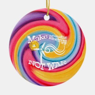 Make Alternative Energy Not War Tie Dye Round Ceramic Decoration