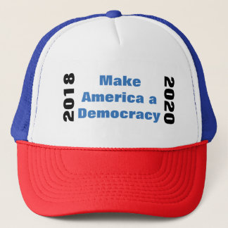 Make America a Democracy in 2018 2020 Trucker Hat